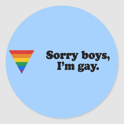 Sorry boys I'm gay 2 Classic Round Sticker