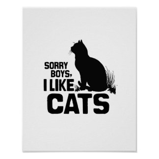 SORRY BOYS I LIKE CATS -.png Posters