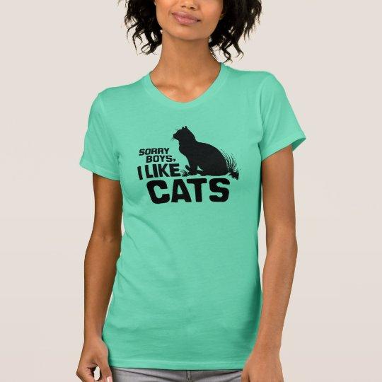SORRY BOYS I LIKE CATS -.png T-Shirt