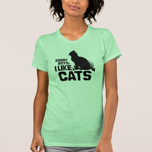 SORRY BOYS I LIKE CATS -.png Tee Shirt