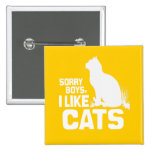 SORRY BOYS I LIKE CATS - WHITE -.png Pins