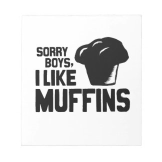 SORRY BOYS I LIKE MUFFINS -.png Memo Pads