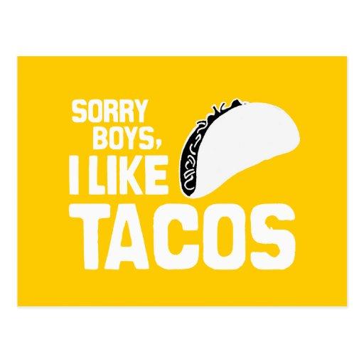 SORRY BOYS I LIKE TACOS - WHITE -.png Postcard