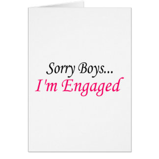 Sorry Boys Im Engaged Greeting Card