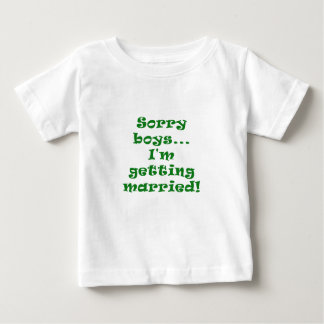 Sorry Boys Im Getting Married T-shirt
