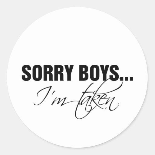 sorry boys im taken classic round sticker zazzle