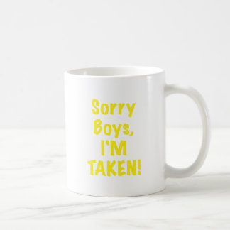Sorry Boys Im Taken Classic White Coffee Mug