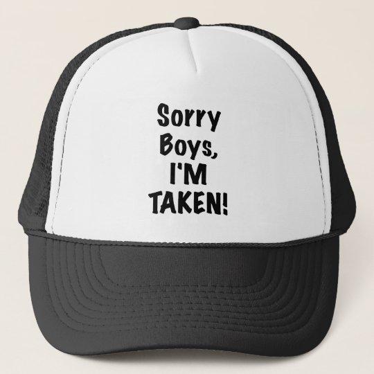 Sorry Boys Im Taken Trucker Hat