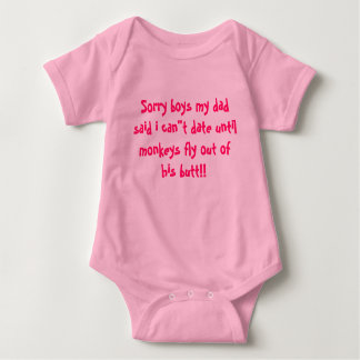"""Sorry boys my dad said i can""""t date until monke... t-shirt"""