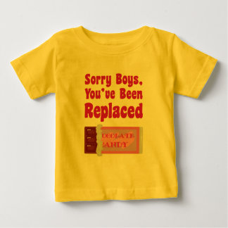 Sorry Boys, You've Been Replaced Infant T-shirt