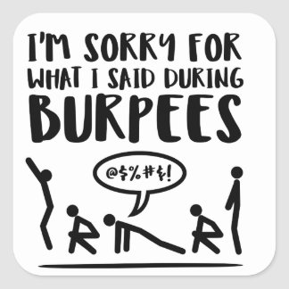 Sorry Burpees Stickers