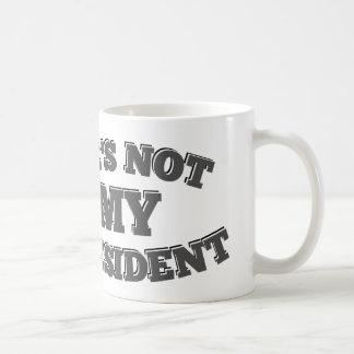 Sorry But He's Not My President Coffee Mug