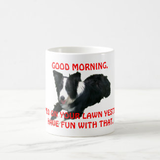 Sorry Callie the Border Collie Pooped on Your Lawn Coffee Mugs