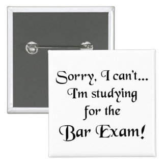 Sorry, Can't...Bar Exam 2 Inch Square Button