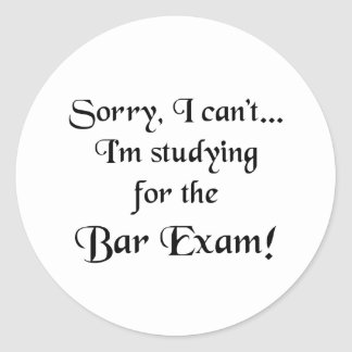 Sorry, Can't...Bar Exam Classic Round Sticker