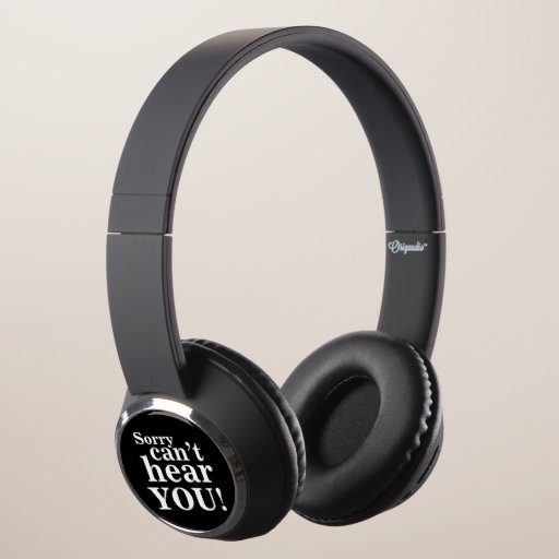 Sorry can't hear YOU! black white headphones