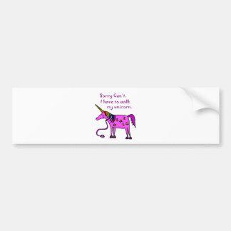 Sorry Can't.  I have to walk my unicorn cartoon. Bumper Sticker