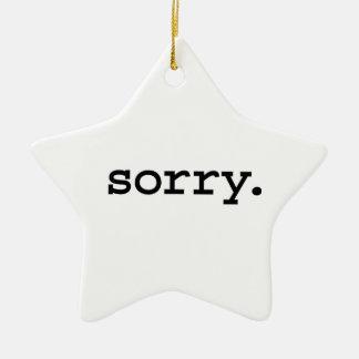 sorry. ceramic ornament