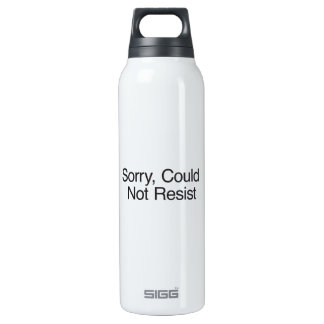 Sorry, Could Not Resist Insulated Water Bottle