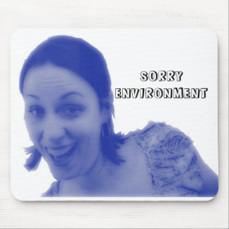 """""""Sorry Environment"""" Mouse Pad"""