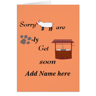 Sorry Ewe are Paw-ly Get well soon. Card