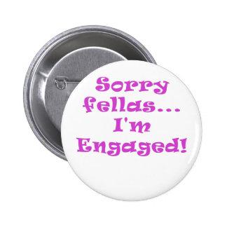 Sorry Fellas Im Engaged Pins
