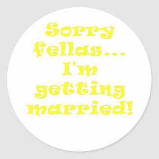 Sorry Fellas Im Getting Married Classic Round Sticker