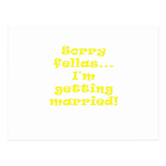 Sorry Fellas Im Getting Married Postcard