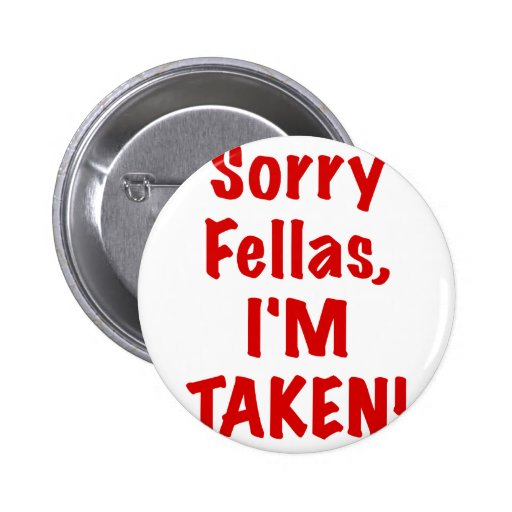 Sorry Fellas Im Taken Buttons
