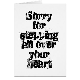 Sorry for stepping all over your heart card