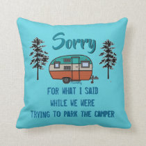 Sorry for what I said parking RV Camper Pillow