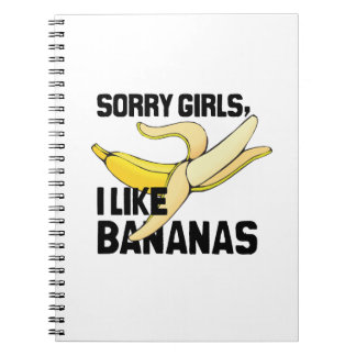 SORRY GIRLS I LIKE BANANAS -.png Note Book