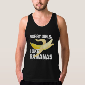 SORRY GIRLS I LIKE BANANAS - WHITE -.png Tank Top