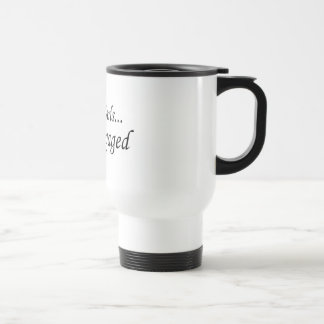 Sorry Girls Im Engaged Coffee Mug