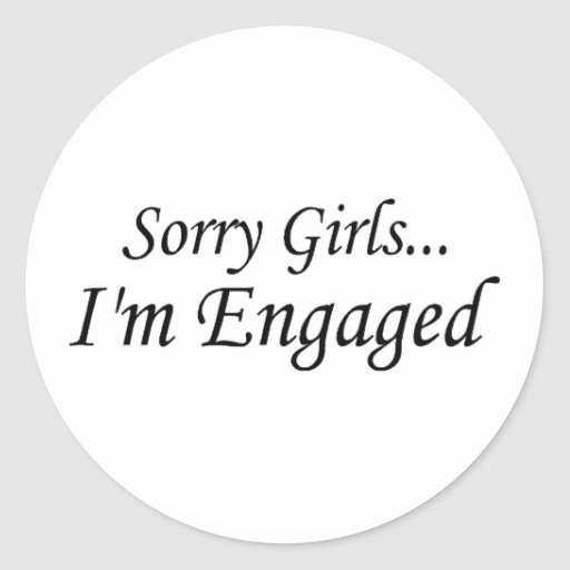 Sorry Girls Im Engaged Stickers