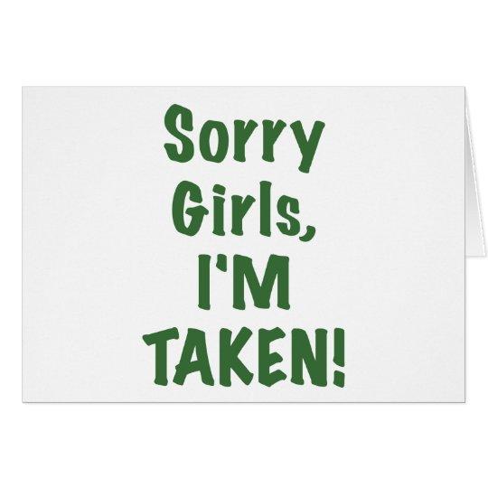 Sorry Girls Im Taken Card