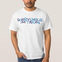 Sorry girls, I'm taken. T-Shirt