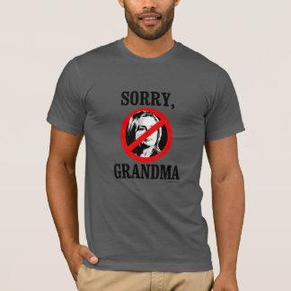 Sorry Grandma T-Shirt