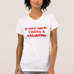 Sorry Guys! I have a Valentine T-shirt