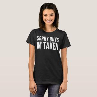 Sorry Guys Im Taken Typography T-Shirt