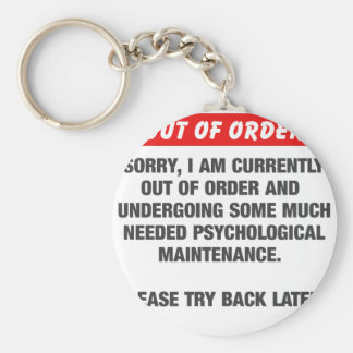 Sorry I Am Currently Out Of Order Keychain