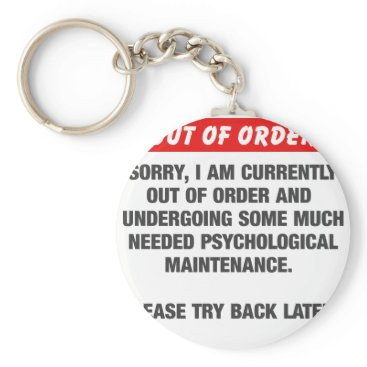 scorpionagency Sorry I Am Currently Out Of Order Keychain