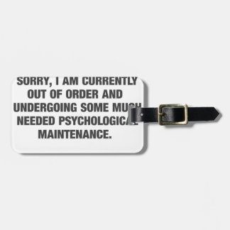Sorry I Am Currently Out Of Order Luggage Tag