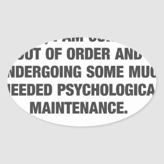 Sorry I Am Currently Out Of Order Oval Sticker