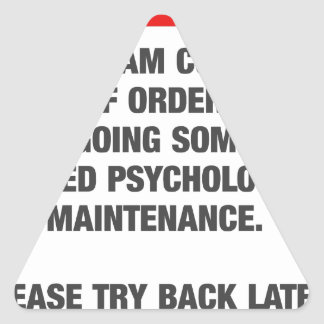 Sorry I Am Currently Out Of Order Triangle Sticker