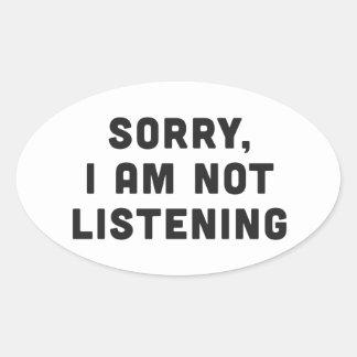 Sorry, I am not listening Oval Sticker