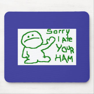 Sorry I Ate Your Ham Mouse Pad