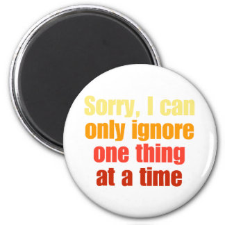 Sorry, I can only ignore one thing at a time. Magnet