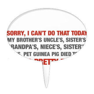 Sorry I Cant Do That Today... Cake Topper