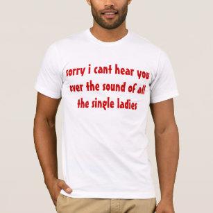 Single ladies i can t hear y all